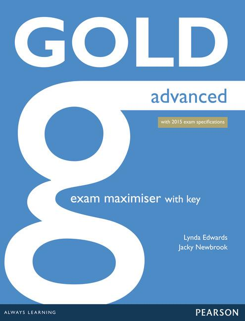 Gold Advanced Exam Maximiser with online audio (with key) (2015 Exams Edition)