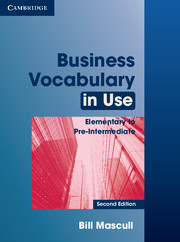Business Vocabulary in Use: Elementary to Pre-intermediate (with answers)