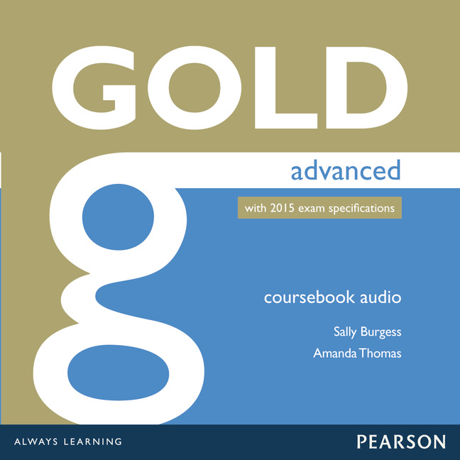 Gold Advanced Class Audio (2015 Exams Edition)