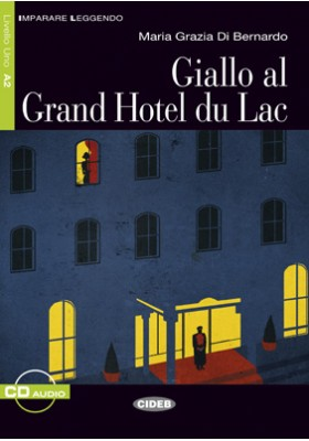 Giallo al Grand Hotel du Lac + CD (livello 1)
