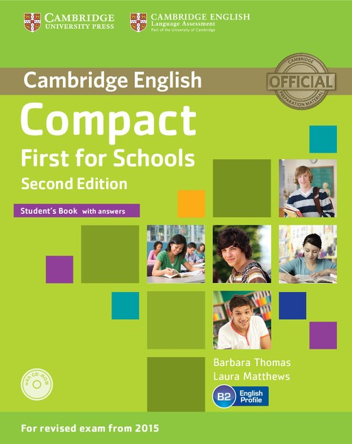 Compact First for Schools Student's Book with Answers with CD-ROM